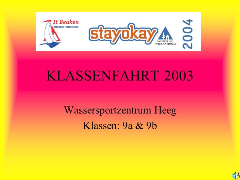 Wassersportzentrum Heeg Klassen: 9a & 9b