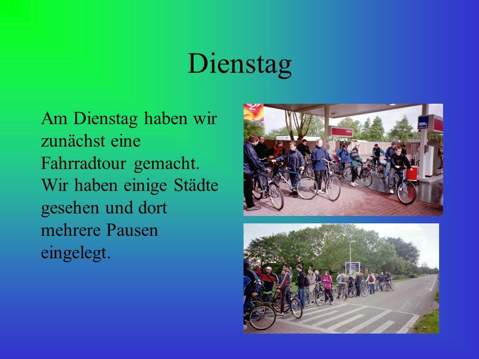 Dienstag Am Dienstag haben wir zunächst eine Fahrradtour gemacht.
