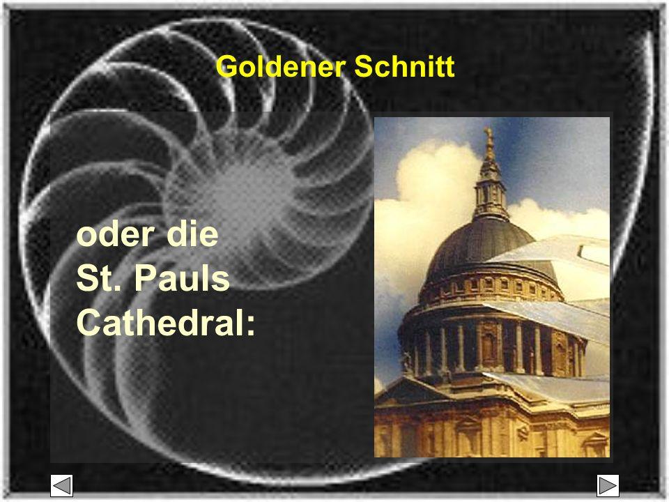 Goldener Schnitt oder die St. Pauls Cathedral: