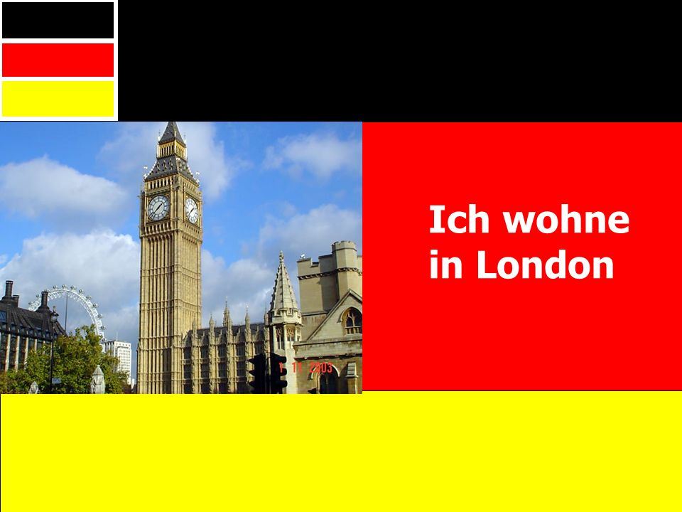 Ich wohne in London