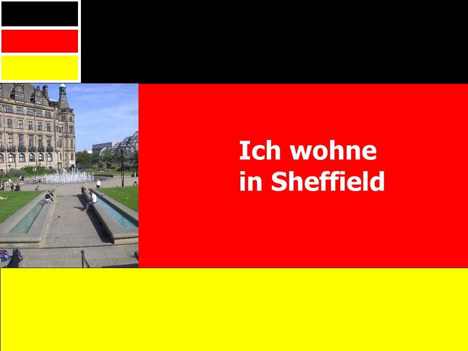 Ich wohne in Sheffield