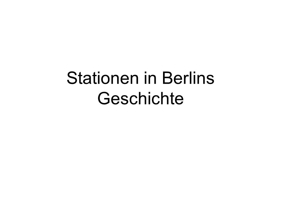 Stationen in Berlins Geschichte