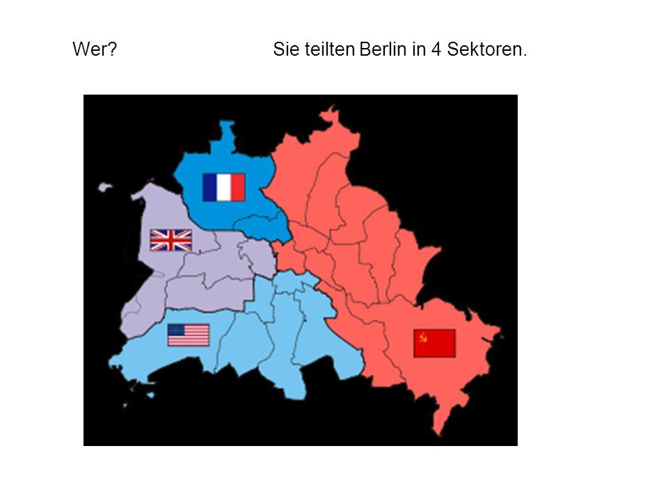 Wer Sie teilten Berlin in 4 Sektoren.