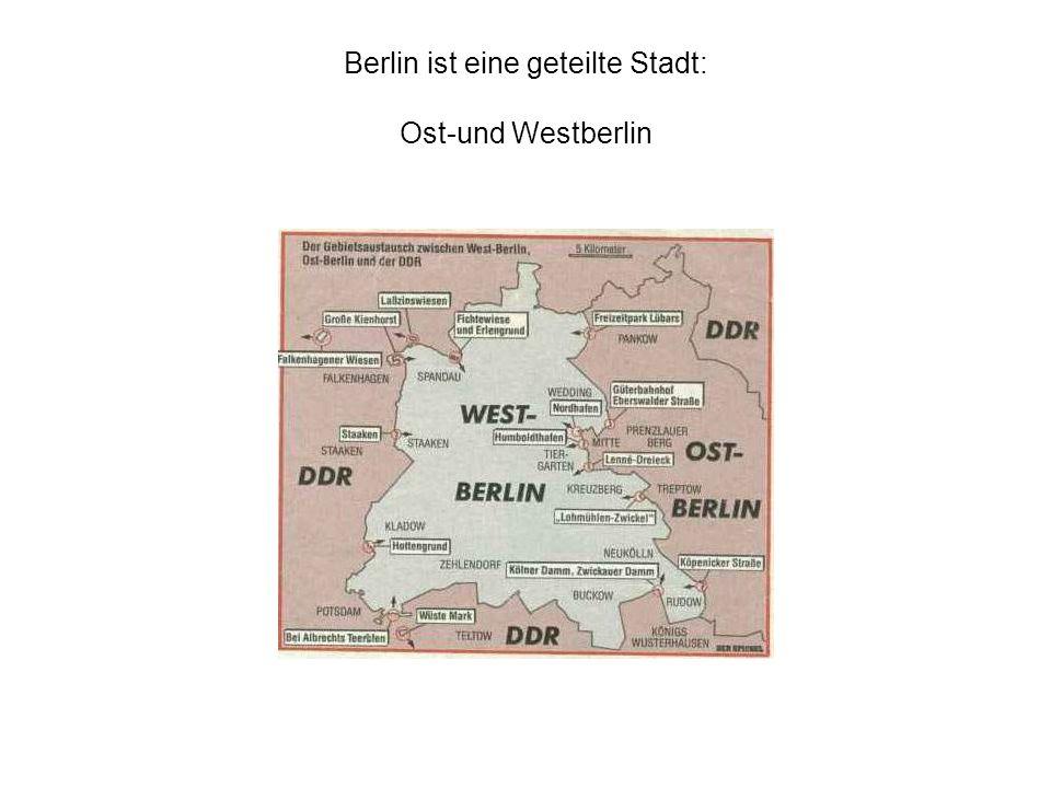 Berlin ist eine geteilte Stadt: Ost-und Westberlin