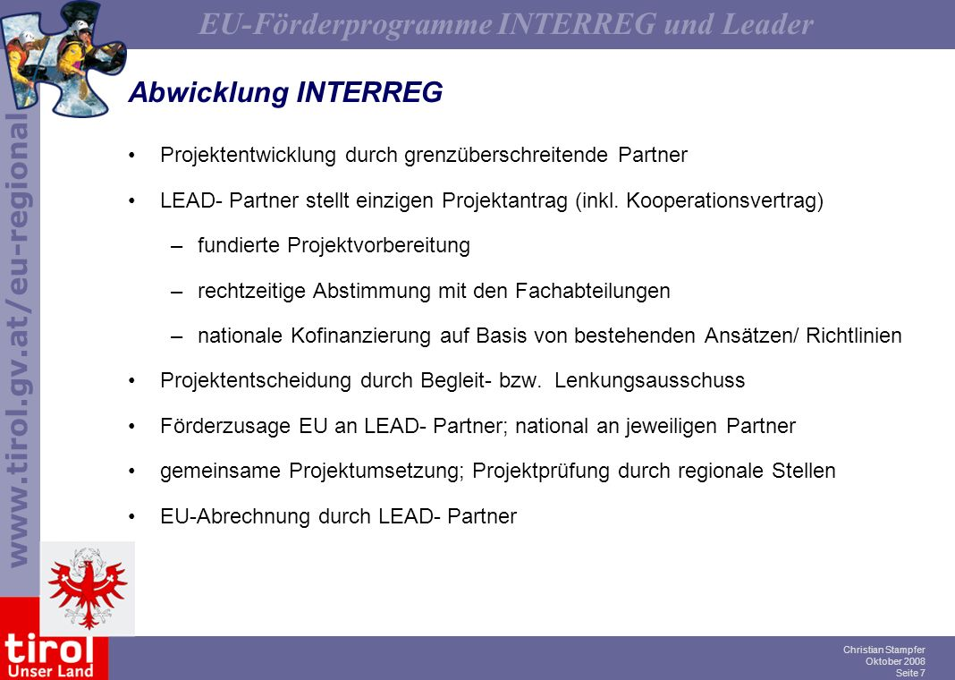 Abwicklung INTERREG Projektentwicklung durch grenzüberschreitende Partner. LEAD- Partner stellt einzigen Projektantrag (inkl. Kooperationsvertrag)