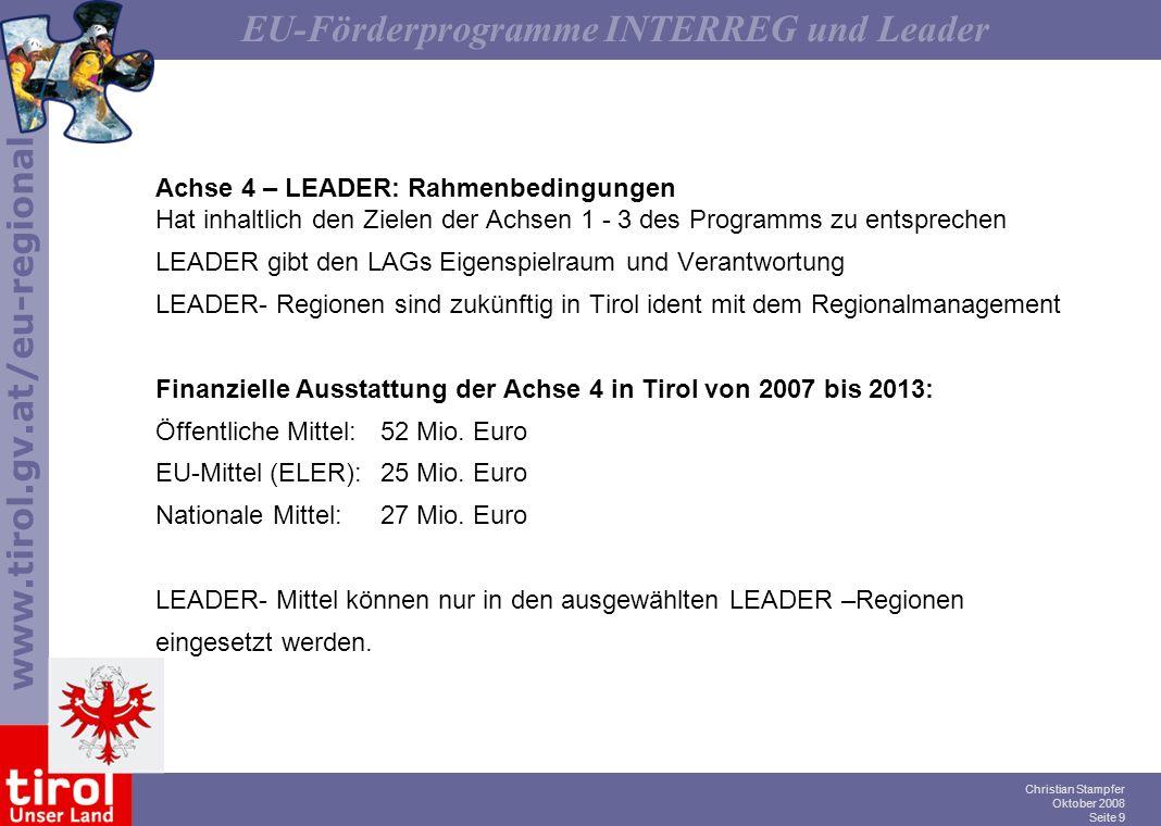 Achse 4 – LEADER: Rahmenbedingungen Hat inhaltlich den Zielen der Achsen 1 - 3 des Programms zu entsprechen