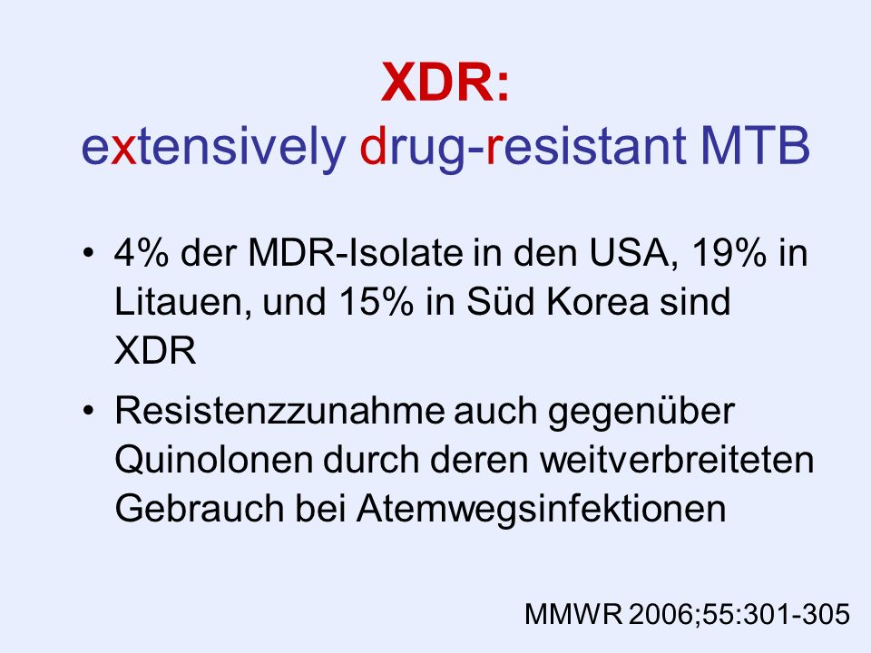 XDR: extensively drug-resistant MTB