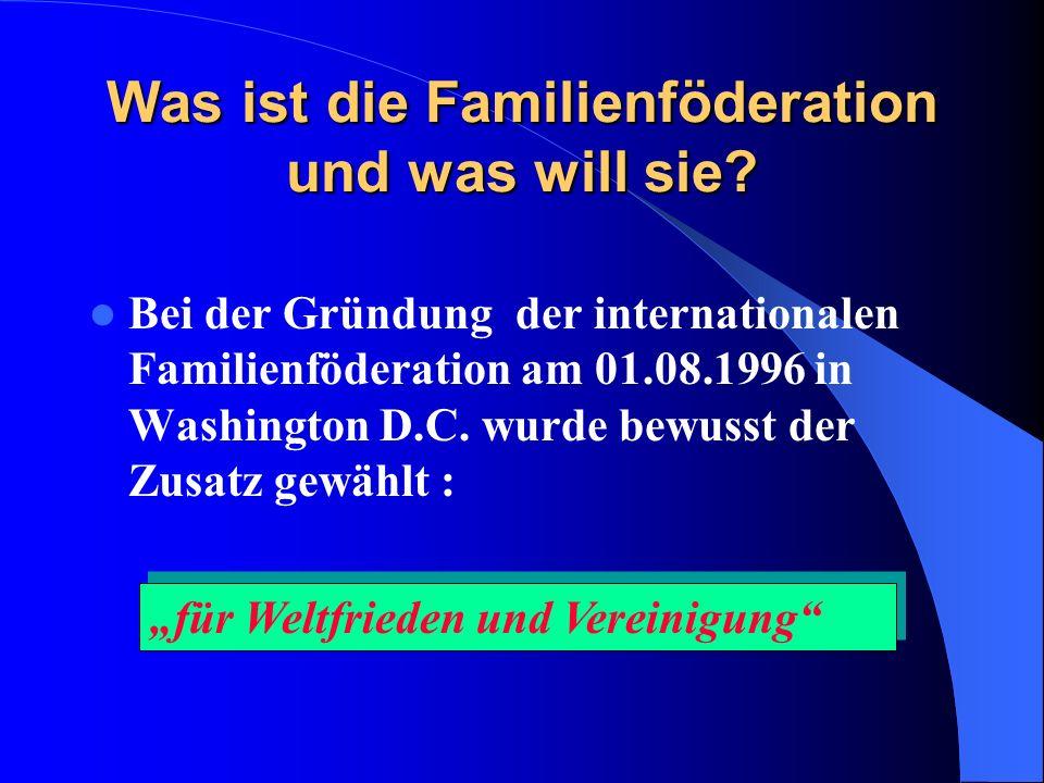 Was ist die Familienföderation und was will sie