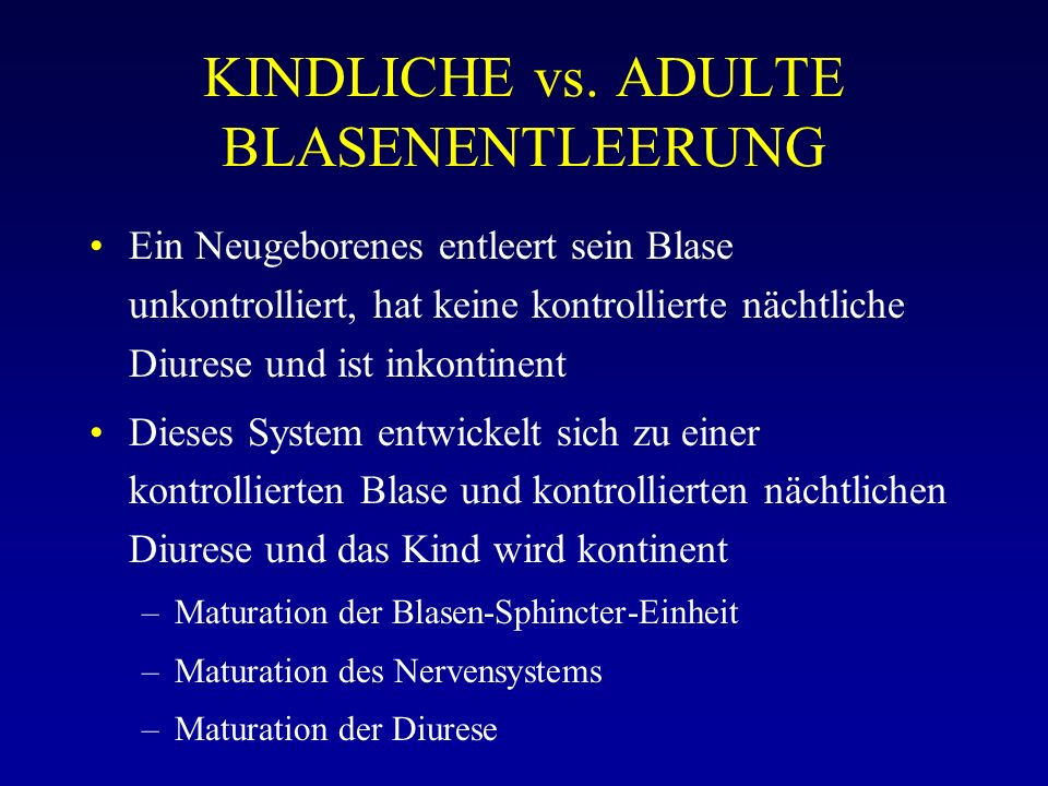 KINDLICHE vs. ADULTE BLASENENTLEERUNG