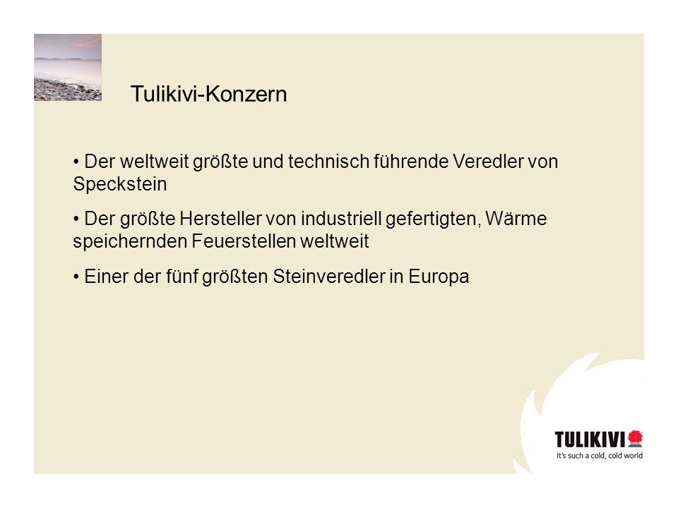 Tulikivi-Konzern Der weltweit größte und technisch führende Veredler von Speckstein.