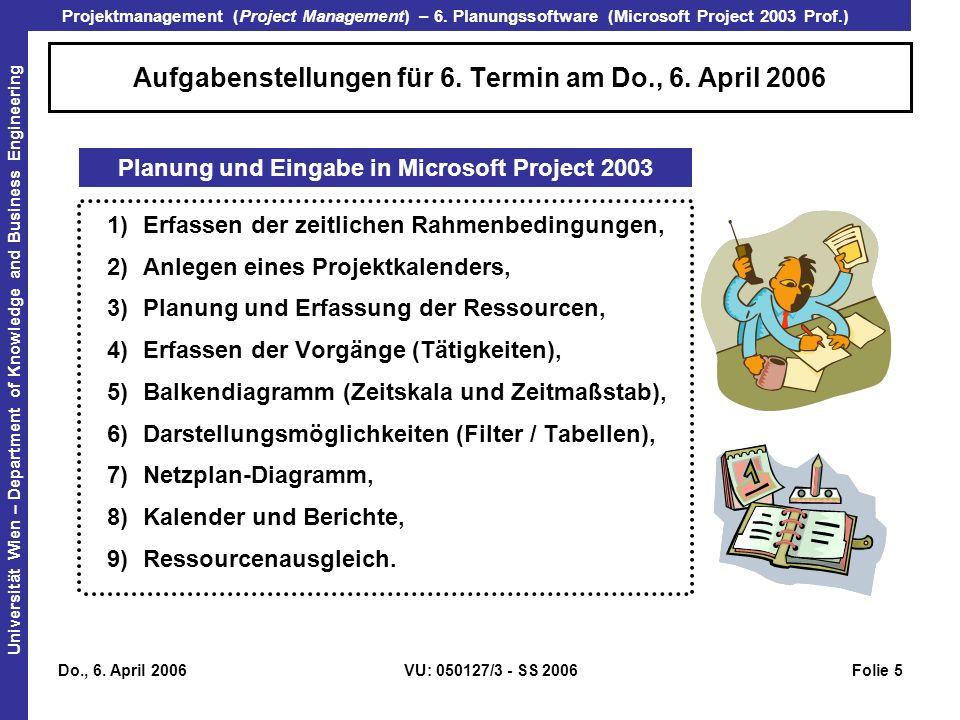 Aufgabenstellungen für 6. Termin am Do., 6. April 2006