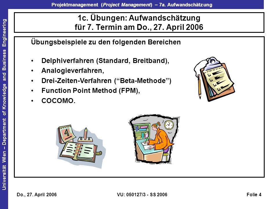 1c. Übungen: Aufwandschätzung für 7. Termin am Do., 27. April 2006