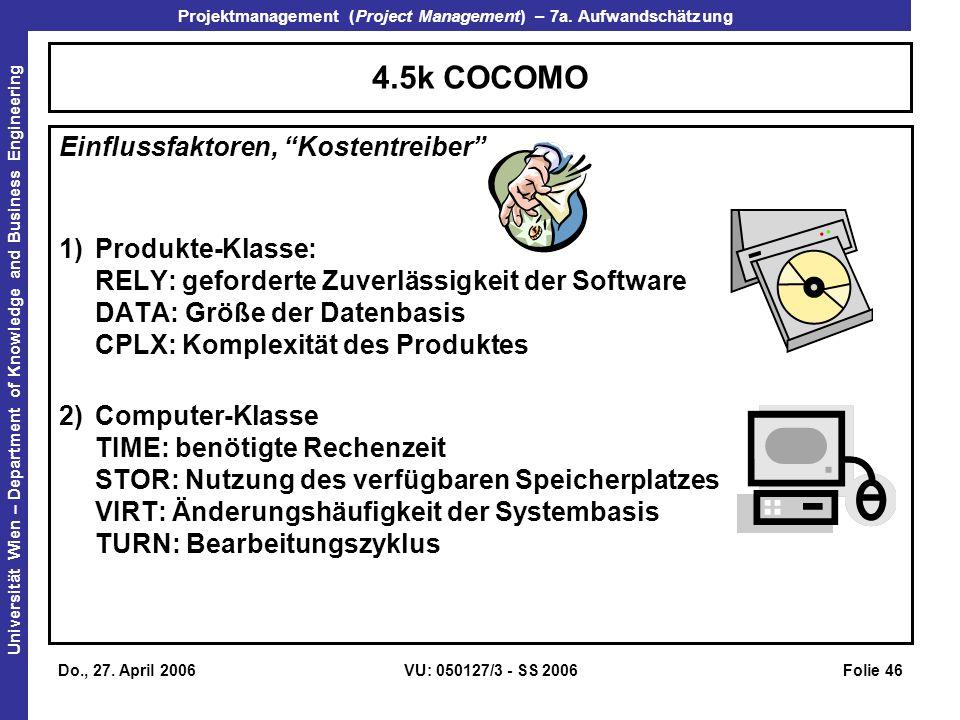 4.5k COCOMO Einflussfaktoren, Kostentreiber