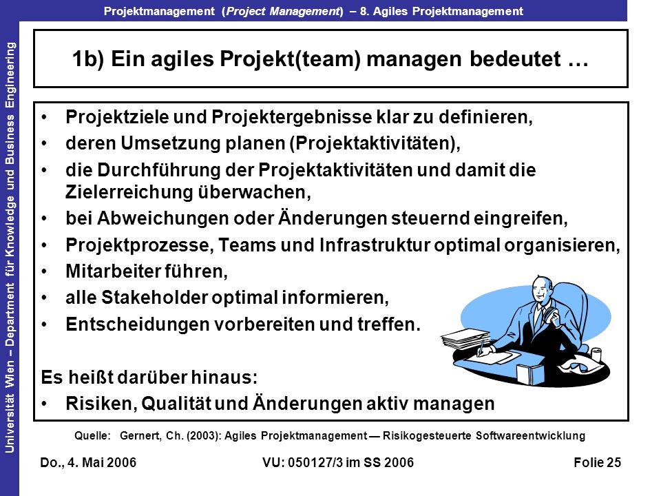 1b) Ein agiles Projekt(team) managen bedeutet …