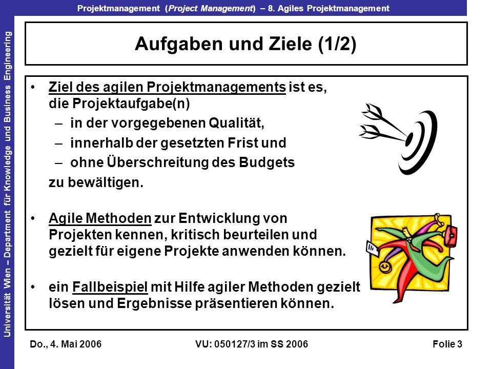 Aufgaben und Ziele (1/2) Ziel des agilen Projektmanagements ist es, die Projektaufgabe(n) in der vorgegebenen Qualität,