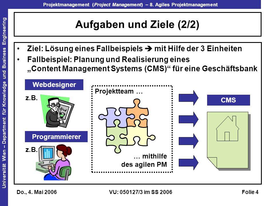 Aufgaben und Ziele (2/2) Ziel: Lösung eines Fallbeispiels  mit Hilfe der 3 Einheiten.