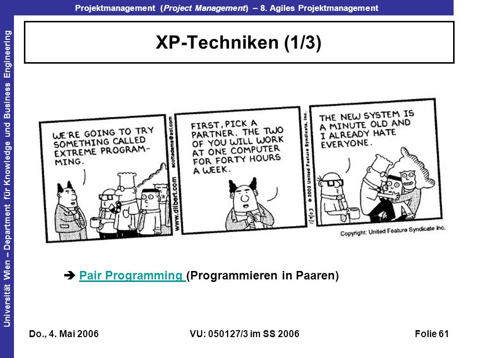 XP-Techniken (1/3)  Pair Programming (Programmieren in Paaren)