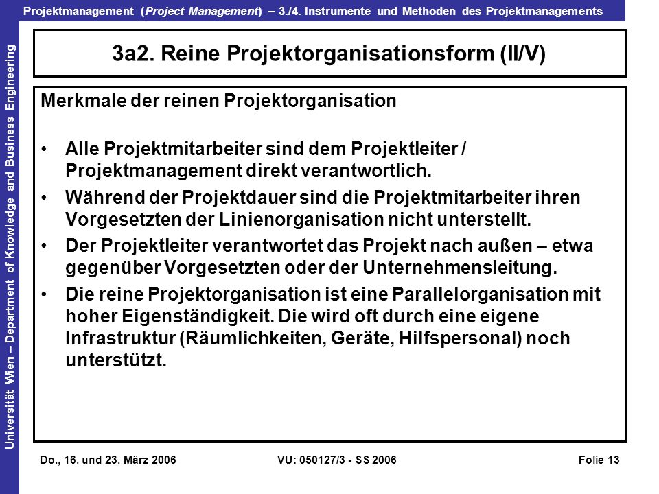 3a2. Reine Projektorganisationsform (II/V)