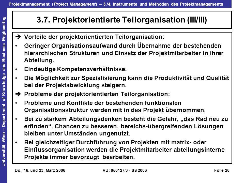 3.7. Projektorientierte Teilorganisation (III/III)