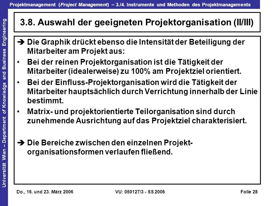 3.8. Auswahl der geeigneten Projektorganisation (II/III)