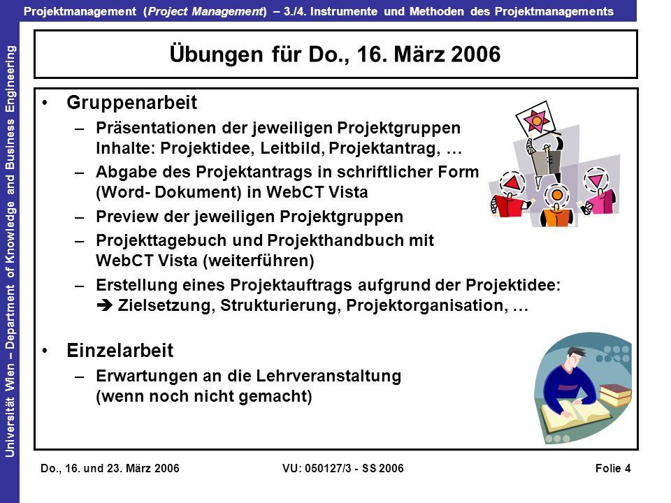 Übungen für Do., 16. März 2006 Gruppenarbeit Einzelarbeit