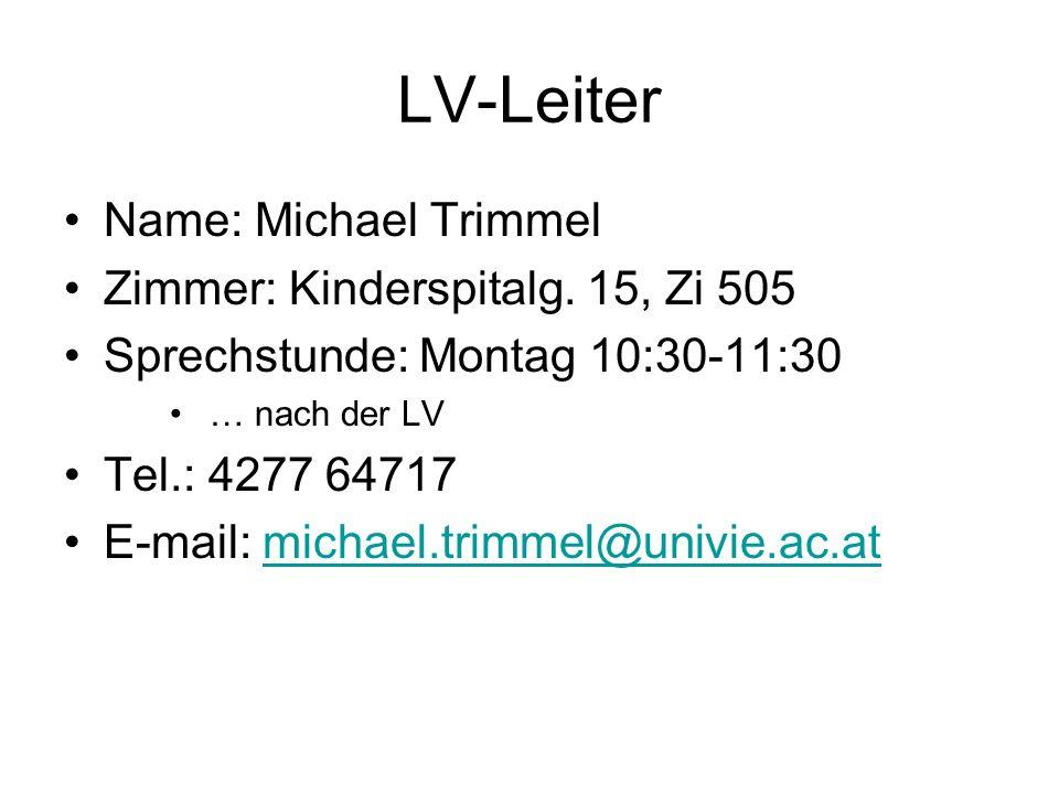 LV-Leiter Name: Michael Trimmel Zimmer: Kinderspitalg. 15, Zi 505