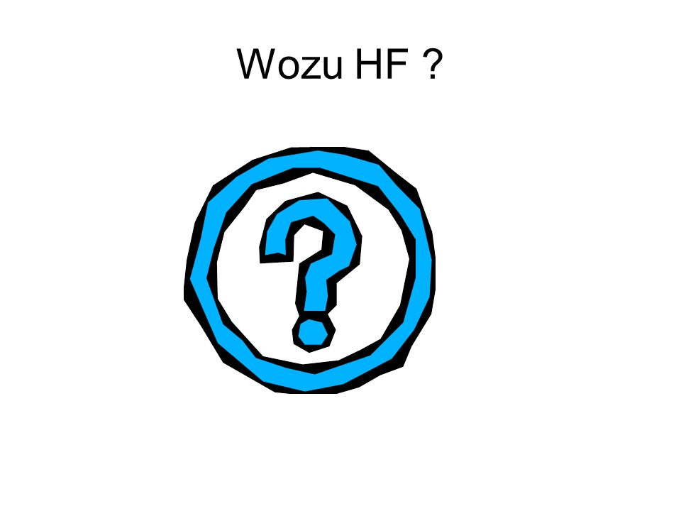 Wozu HF
