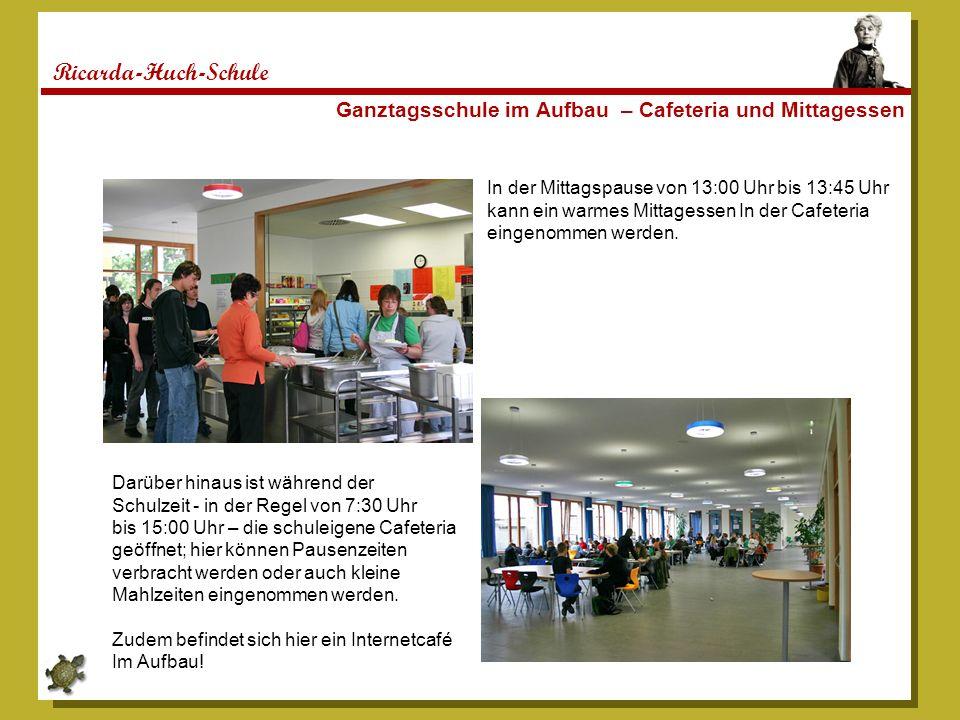 Ricarda-Huch-Schule Ganztagsschule im Aufbau – Cafeteria und Mittagessen. In der Mittagspause von 13:00 Uhr bis 13:45 Uhr.