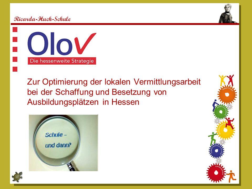 Ricarda-Huch-Schule Zur Optimierung der lokalen Vermittlungsarbeit bei der Schaffung und Besetzung von Ausbildungsplätzen in Hessen.
