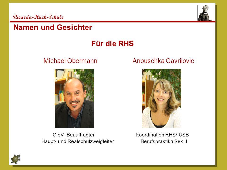 Namen und Gesichter Für die RHS Michael Obermann Anouschka Gavrilovic