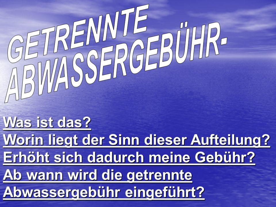 GETRENNTE ABWASSERGEBÜHR-