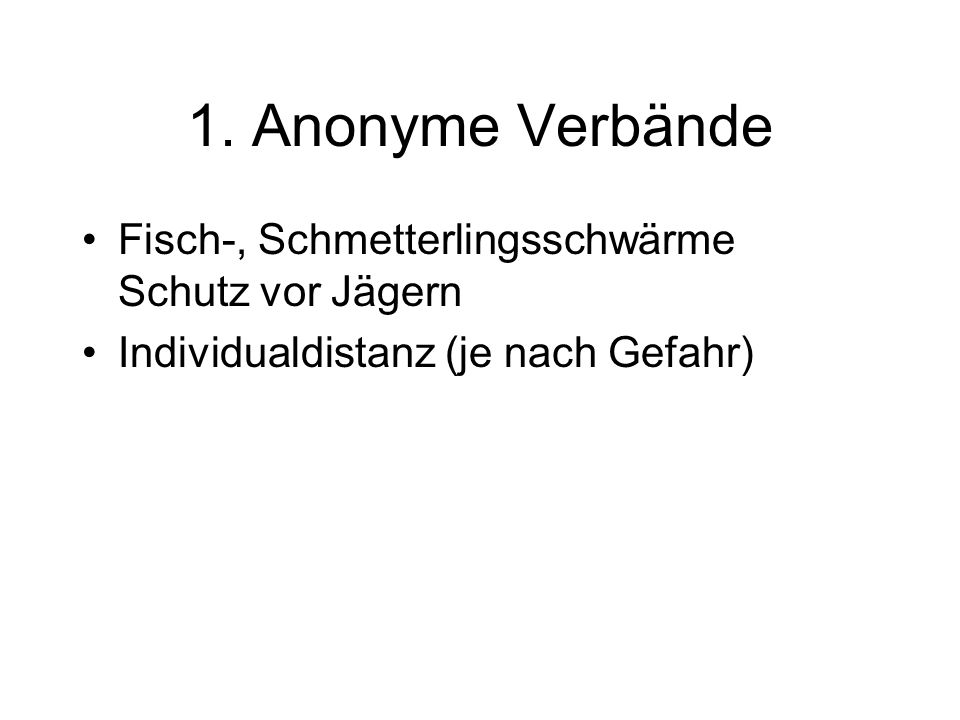 1. Anonyme Verbände Fisch-, Schmetterlingsschwärme Schutz vor Jägern
