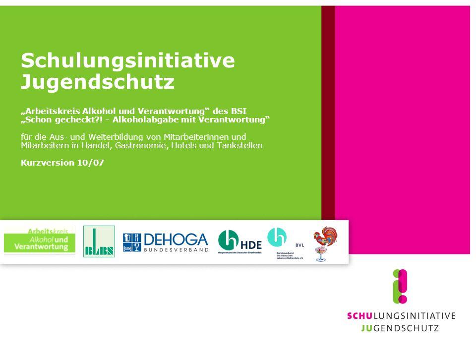 """Schulungsinitiative Jugendschutz """"Arbeitskreis Alkohol und Verantwortung des BSI """"Schon gecheckt ."""