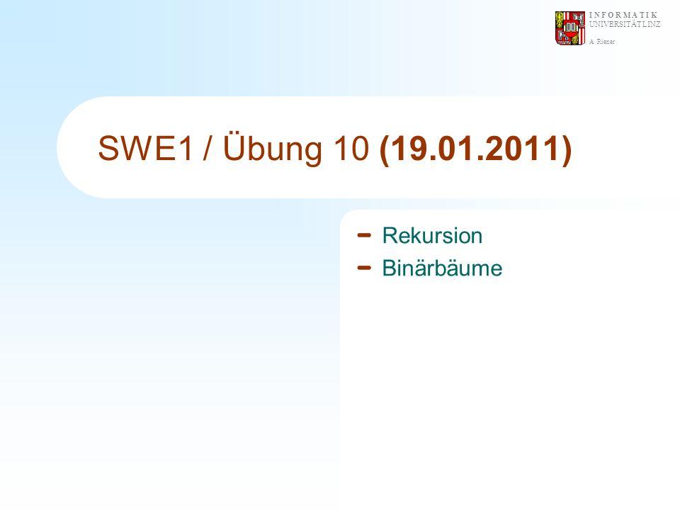 SWE1 / Übung 10 (19.01.2011) Rekursion Binärbäume