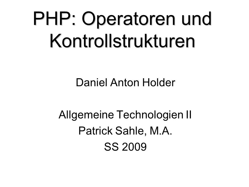 PHP: Operatoren und Kontrollstrukturen