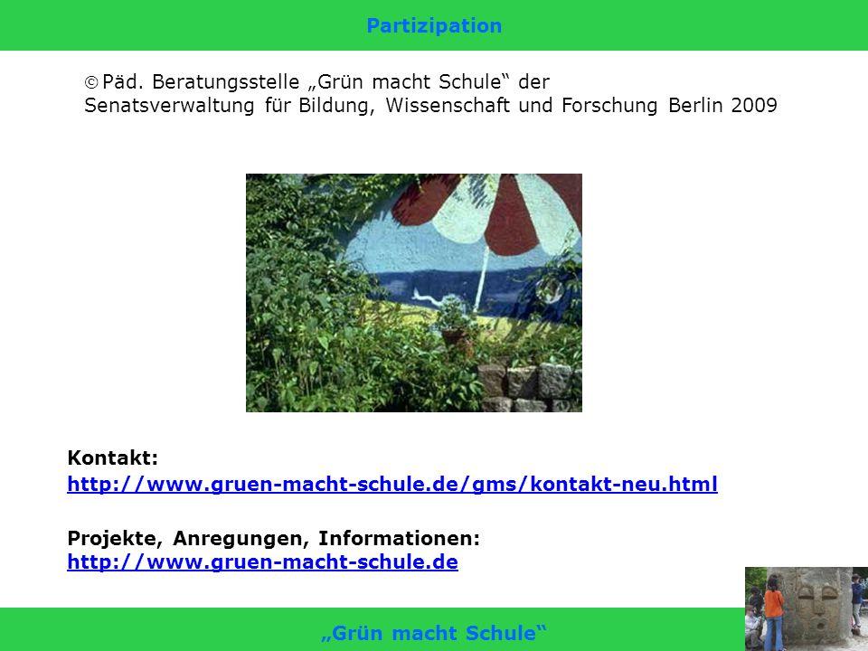 """Partizipation Päd. Beratungsstelle """"Grün macht Schule der. Senatsverwaltung für Bildung, Wissenschaft und Forschung Berlin 2009."""