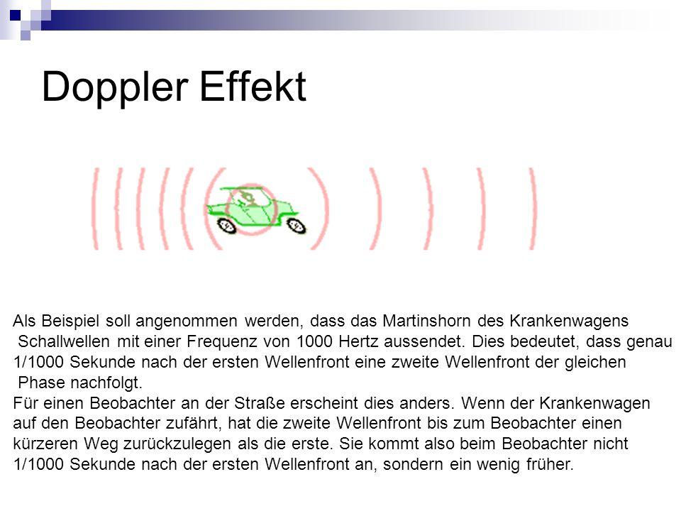 Doppler Effekt Als Beispiel soll angenommen werden, dass das Martinshorn des Krankenwagens.