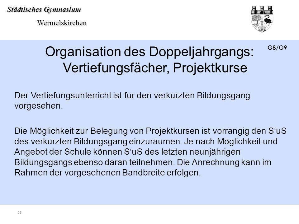 Organisation des Doppeljahrgangs: Vertiefungsfächer, Projektkurse
