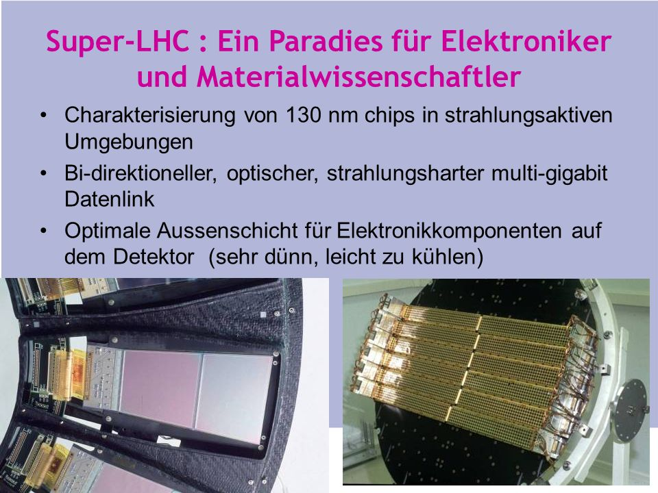 Super-LHC : Ein Paradies für Elektroniker und Materialwissenschaftler