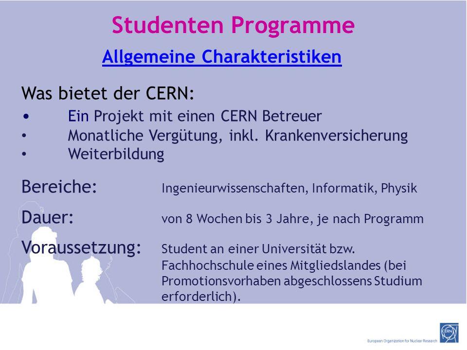 Studenten Programme Allgemeine Charakteristiken Was bietet der CERN: