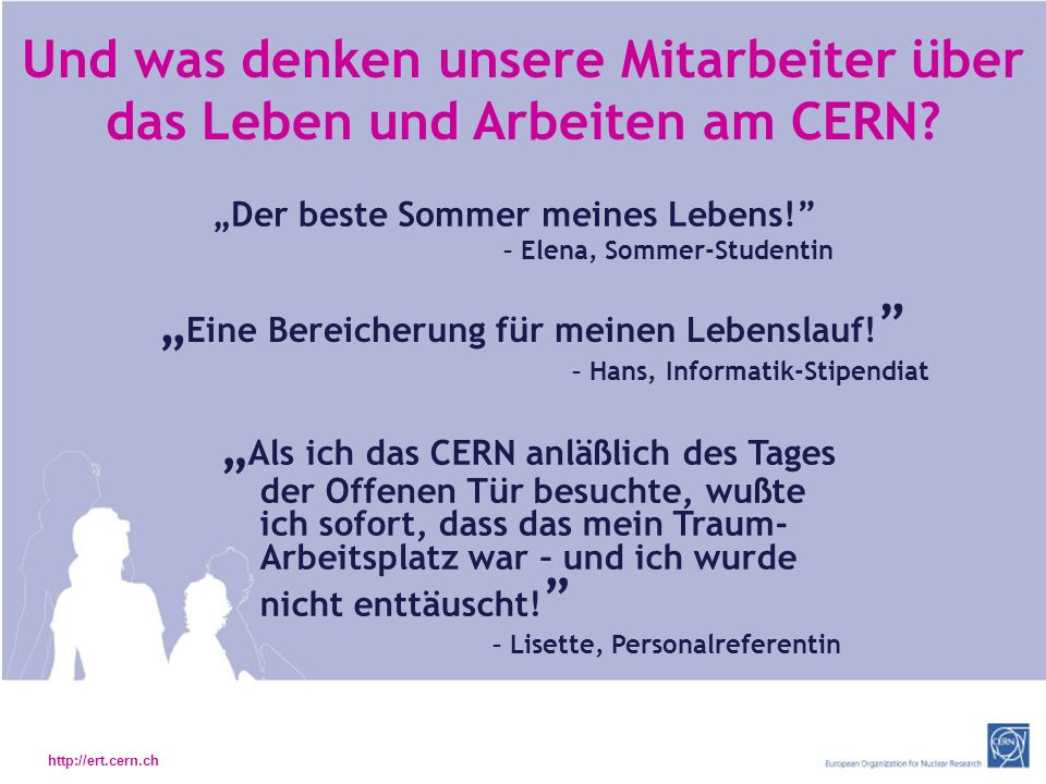 Und was denken unsere Mitarbeiter über das Leben und Arbeiten am CERN