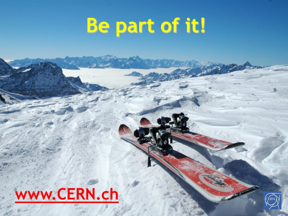 Be part of it! www.CERN.ch F. Haug