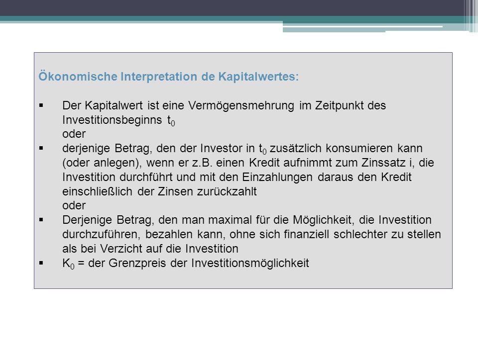 Ökonomische Interpretation de Kapitalwertes: