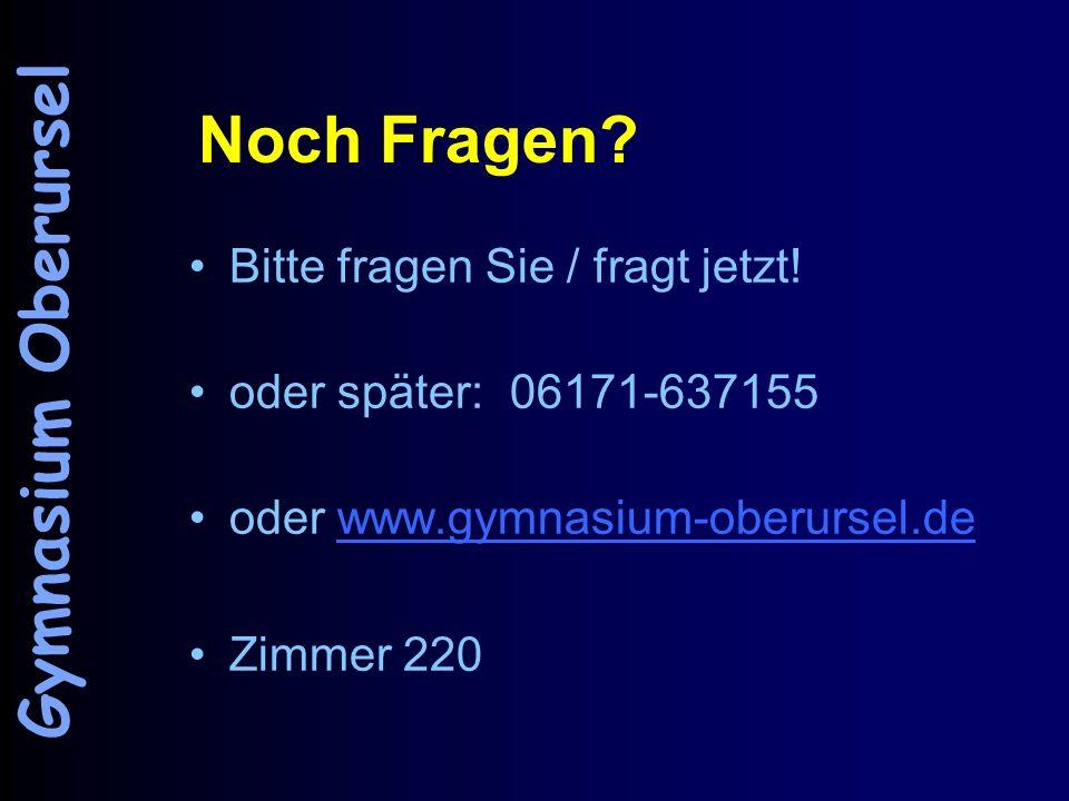 Noch Fragen Gymnasium Oberursel Bitte fragen Sie / fragt jetzt!