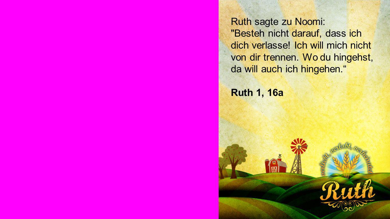 Ruth 1, 16a