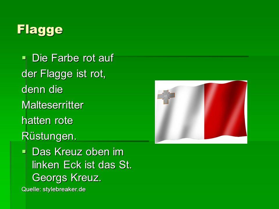 Flagge Die Farbe rot auf der Flagge ist rot, denn die Malteserritter