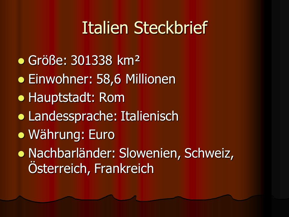 Italien Steckbrief Größe: 301338 km² Einwohner: 58,6 Millionen