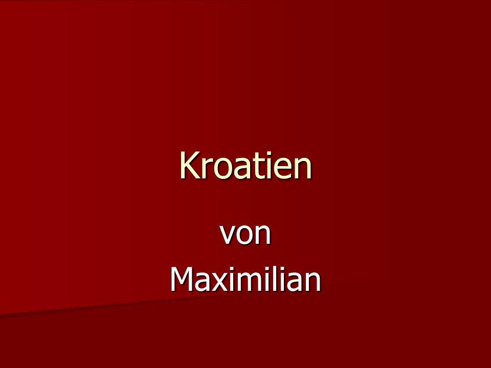 Kroatien von Maximilian