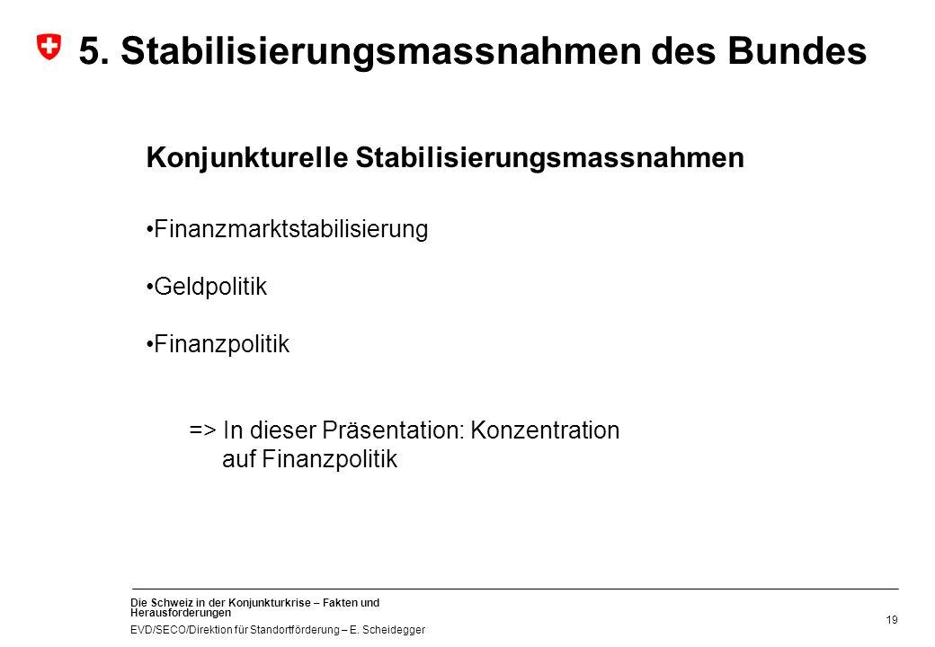 5. Stabilisierungsmassnahmen des Bundes