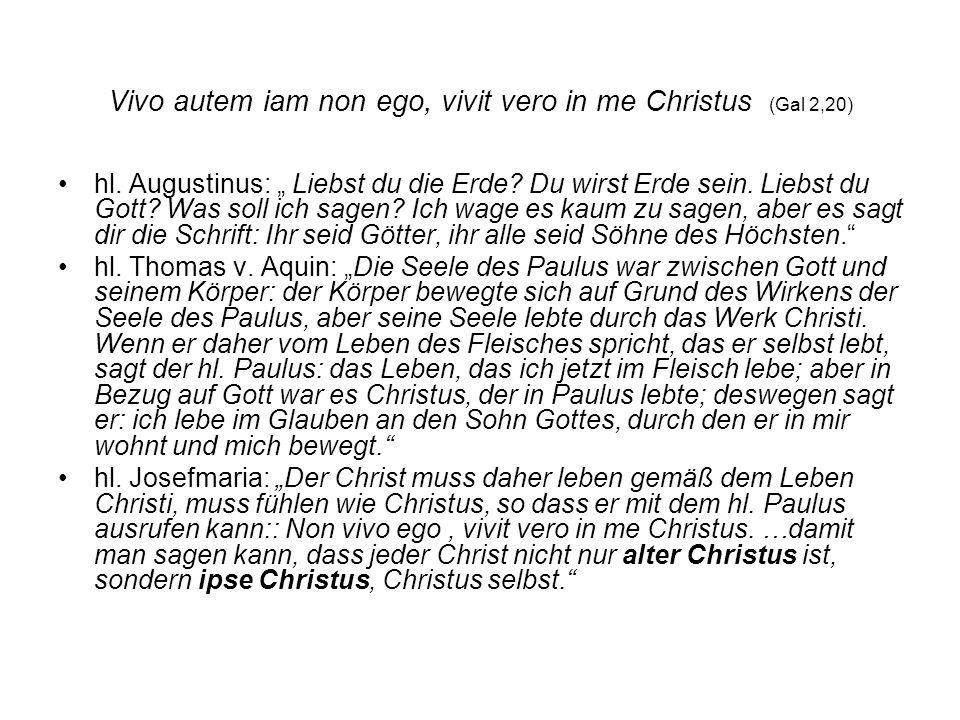 Vivo autem iam non ego, vivit vero in me Christus (Gal 2,20)